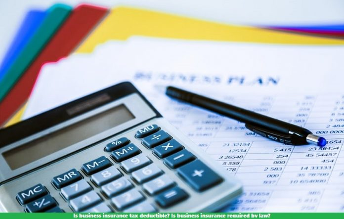 Is business insurance tax deductible? Is business insurance required by law?