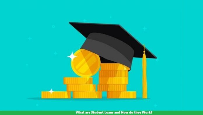 What are Student Loans and How do they Work